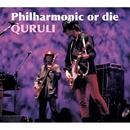 Philharmonic or die/くるり