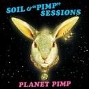 """PLANET PIMP/SOIL &""""PIMP""""SESSIONS"""