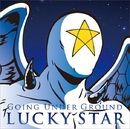 LUCKY STAR/GOING UNDER GROUND