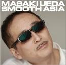 SMOOTH ASIA/上田正樹