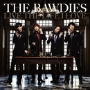 LIVE THE LIFE I LOVE/THE BAWDIES
