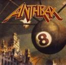 ヴォリューム 8:スレット・イズ・リアル!/Anthrax