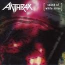 サウンド・オブ・ホワイト・ノイズ/Anthrax