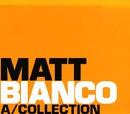 ア・コレクション~ベスト・オブ・マット・ビアンコ/Matt Bianco