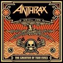 グレイター・オブ・トゥー・イーヴルズ/Anthrax