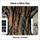 Have a Nice Day/SPECIAL OTHERS & Kj (from Dragon Ash)