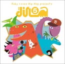 Baby Loves Hip Hop Presents The DINO5/The DINO5