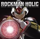 ROCKMAN HOLIC ~the 25th Anniversary~/SOUND HOLIC