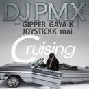 Cruising feat. GIPPER, GAYA-K, JOYSTICKK, mai/DJ PMX
