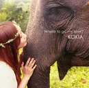 Where to go my love? (通常盤)/KOKIA