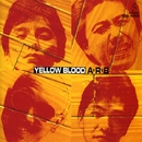 YELLOW BLOOD/A・R・B