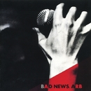 BAD NEWS/ARB