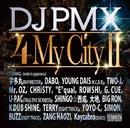 "4 My City II feat. 宇多丸、DABO、YOUNG DAIS、TWO-J、Mr. OZ、CHRiSTY、""E""qual、ROWSHI、G.CUE、U-PAC、SHINGO☆西成、大地、BIG RON、K DUB SHINE、TERRY、YOYO-C、SIMON、BUZZ、ZANG HAOZI、Kayzabro/DJ PMX"