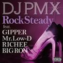 Rock Steady feat. GIPPER, Mr. Low-D, RICHEE, BIG RON/DJ PMX