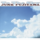 To The Sky/ジャンク フジヤマ