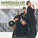 Conversation Piece/DOBERMAN INC