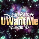 U Want Me(Mainroom Mix)/DJ KENKAIDA