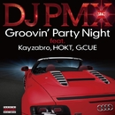 Groovin' Party Night feat. Kayzabro, HOKT, G. CUE/DJ PMX