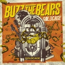 GOLDCAGE/BUZZ THE BEARS