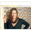 ITACURUCA  *ITACURUC,A´/Pamela Driggs