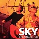 SKY/ブレッド & バター