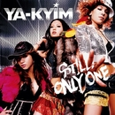 STILL ONLY ONE/YA-KYIM