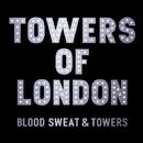 ブラッド、スウェット&タワーズ/タワーズ・オブ・ロンドン