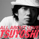 ALL ABOUT LOVE/TSUYOSHI