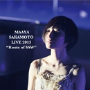 """LIVE 2013 """"Roots of SSW""""/坂本 真綾"""