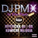 At The Party (REMIX) feat. JOYSTICKK, DJ☆GO, KOWICHI, Ms. OOJA/DJ PMX