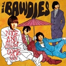 NICE AND SLOW / COME ON/THE BAWDIES
