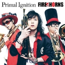 Primal Ignition/FIRE HORNS