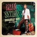 ロカビリー・ライオット: オール・オリジナル(通常盤)/Brian Setzer