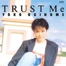 TRUST Me/荻野目 洋子