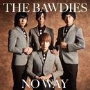 NO WAY/THE BAWDIES