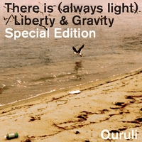 There is (always light) / Liberty & Gravity  Special Edition/くるり