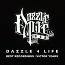 DAZZLE 4 LIFE BEST RECORDINGS (VICTOR YEARS)/DAZZLE 4 LIFE