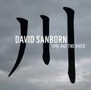 タイム・アンド・ザ・リヴァー/David Sanborn