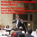 ドビュッシー:「海」、「夜想曲」/ラヴェル:「ボレロ」/マルチェロ・ロータ指揮、チェコ・ナショナル交響楽団、アレシュ・バールタ(オルガン)