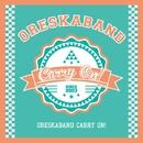 Carry On !/ORESKABAND