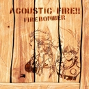 マクロス7 ACOUSTIC FIRE !!/FIRE BOMBER