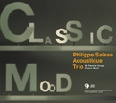 My Favorite Songs - Classic Mood/Philippe Saisse Acoustique Trio