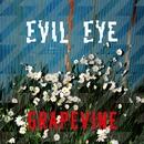 EVIL EYE/GRAPEVINE