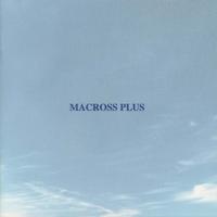 「MACROSS PLUS」ORIGINAL SOUNDTRACK PLUS