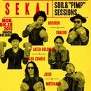 """SEKAI/SOIL &""""PIMP""""SESSIONS"""