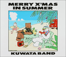 MERRY X'MAS IN SUMMER/KUWATA BAND