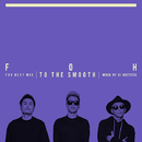 "Full Of Harmony Best Mix ""To The Smooth"" mixed by DJ AGETETSU/Full Of Harmony"
