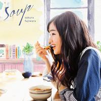 Soup/藤原 さくら