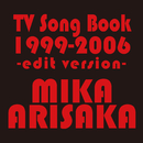 TV Song Book 1999-2006 -edit version-/有坂美香