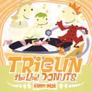 トライガン THE 2nd Donut HAPPY PACK/今堀 恒雄